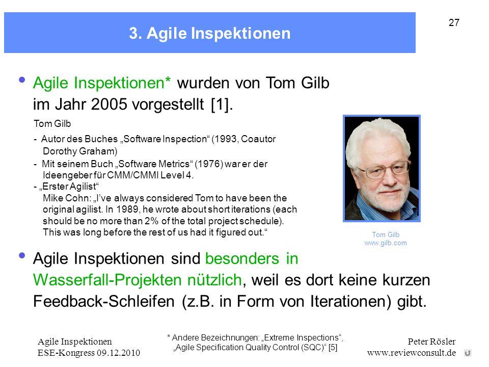 Agile Inspektionen* wurden von Tom Gilb im Jahr 2005 vorgestellt [1].
